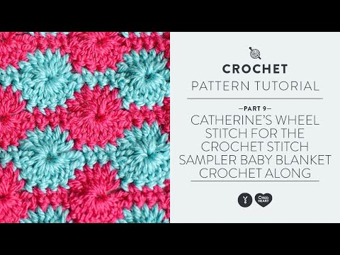 Catherine's Wheel Stitch for the Crochet Stitch Sampler Baby Blanket Crochet Along (Video 9)