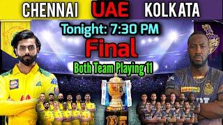 Final Match IPL 2021 | Chennai Vs Kolkata Match Playing 11 | CSK vs KKR Final Match Playing XI
