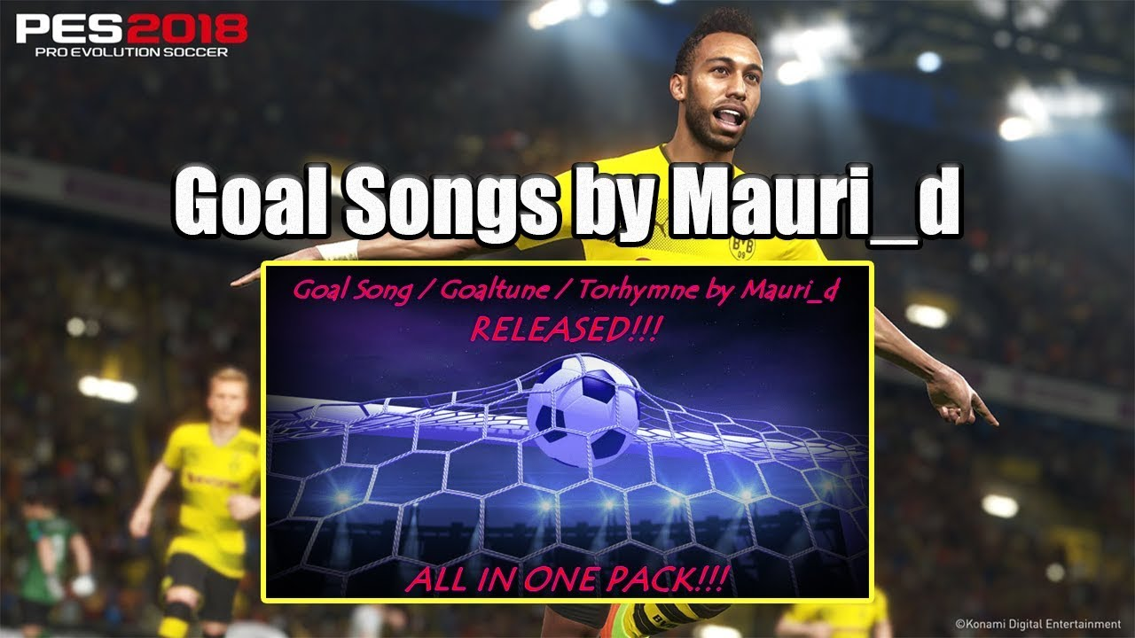 PES 2018 | Goal Songs by Mauri_d (download and install)