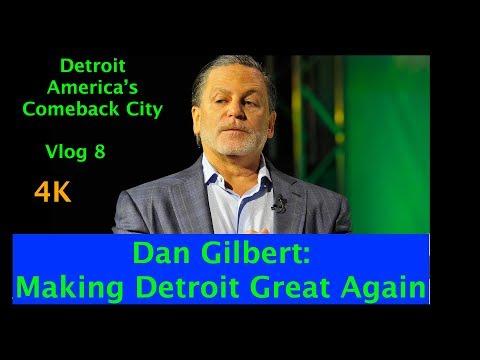 DAN GILBERT - MAKING DETROIT GREAT AGAIN