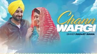 Chann Wargi ( Full Audio Song ) Ranjit Bawa | Payal Rajput | Latest Punjabi Songs 2018