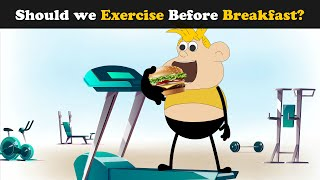 Should we Exercise before Breakfast? | #aumsum