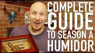 Complete Guide to Seasoning a Humidor