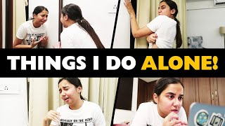 Things I Do When I Am Alone In My Room! | MostlySane