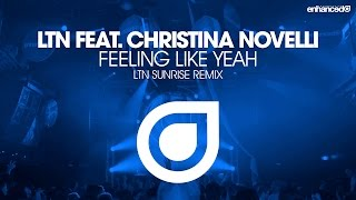 LTN feat. Christina Novelli - Feeling Like Yeah (LTN Sunrise Remix) [OUT NOW]