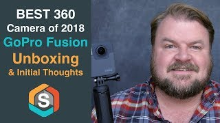 The BEST 360 Camera of 2018 - GoPro Fusion Unboxing and Initial Thoughts