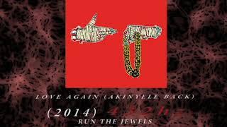 Run The Jewels - Love Again (Akinyele Back) [432hz]