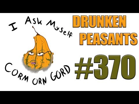 Drunken Peasants #370 LIVE! @7pm PST (-7 GMT)