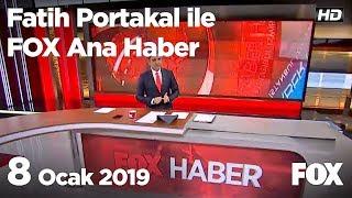 8 Ocak 2019 Fatih Portakal ile FOX Ana Haber