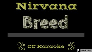 Nirvana Breed CC Karaoke Instrumental Lyrics