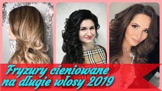 Top 20 💕 modne fryzury cieniowane na długie włosy 2019