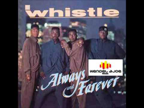 Whistle - Always And Forever