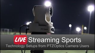 Tips for Live Streaming Sports - K12 to Professional Levels