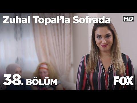 Zuhal Topal'la Sofrada 38. Bölüm