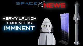 SpaceX Back-To-Back Launches Are Coming! | SpaceX in the News