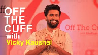 Off The Cuff | Shekhar Gupta in conversation with Vicky Kaushal