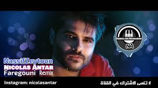 فارقوني ناصيف زيتون Faregouni Nassif Zeytoun Remix by Nicolas Antar