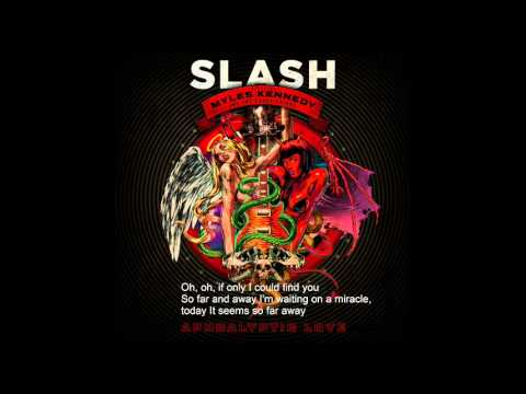 Far and Away – Slash ( Apocalyptic Love) Lyrics 2012