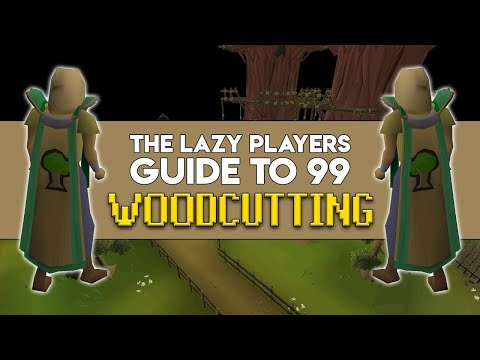 The Lazy Players Guide To 99 Woodcutting