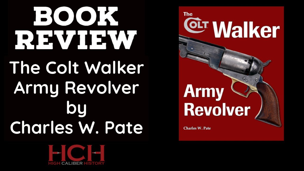 Book Review: Colt Walker Army Revolver