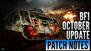 BF1 OCTOBER UPDATE PATCH NOTES - GREAT CHANGES - Battlefield 1