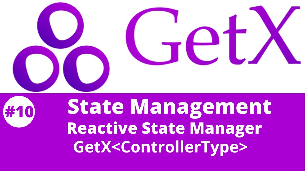 Flutter GetX Tutorial || Reactive State Manager -  GetX with Controller Type #10