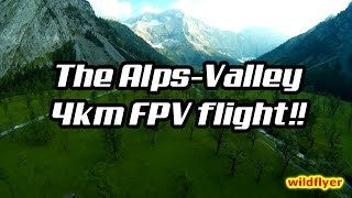 The Alps-valley 4km FPV flight !!