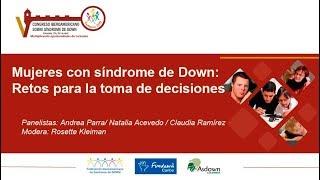 Panel: Mujeres con Síndrome de Down retos para la toma de decisiones