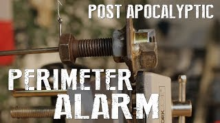 How To Make A Perimeter Alarm System - Post Apocalyptic Life Hacks