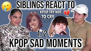 Download Siblings react to SADDEST KPOP MOMENTS *try not to cry* | 1/2| REACTION🥺😢