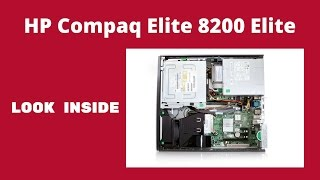 hp compaq elite 8200 elite a look on the inside