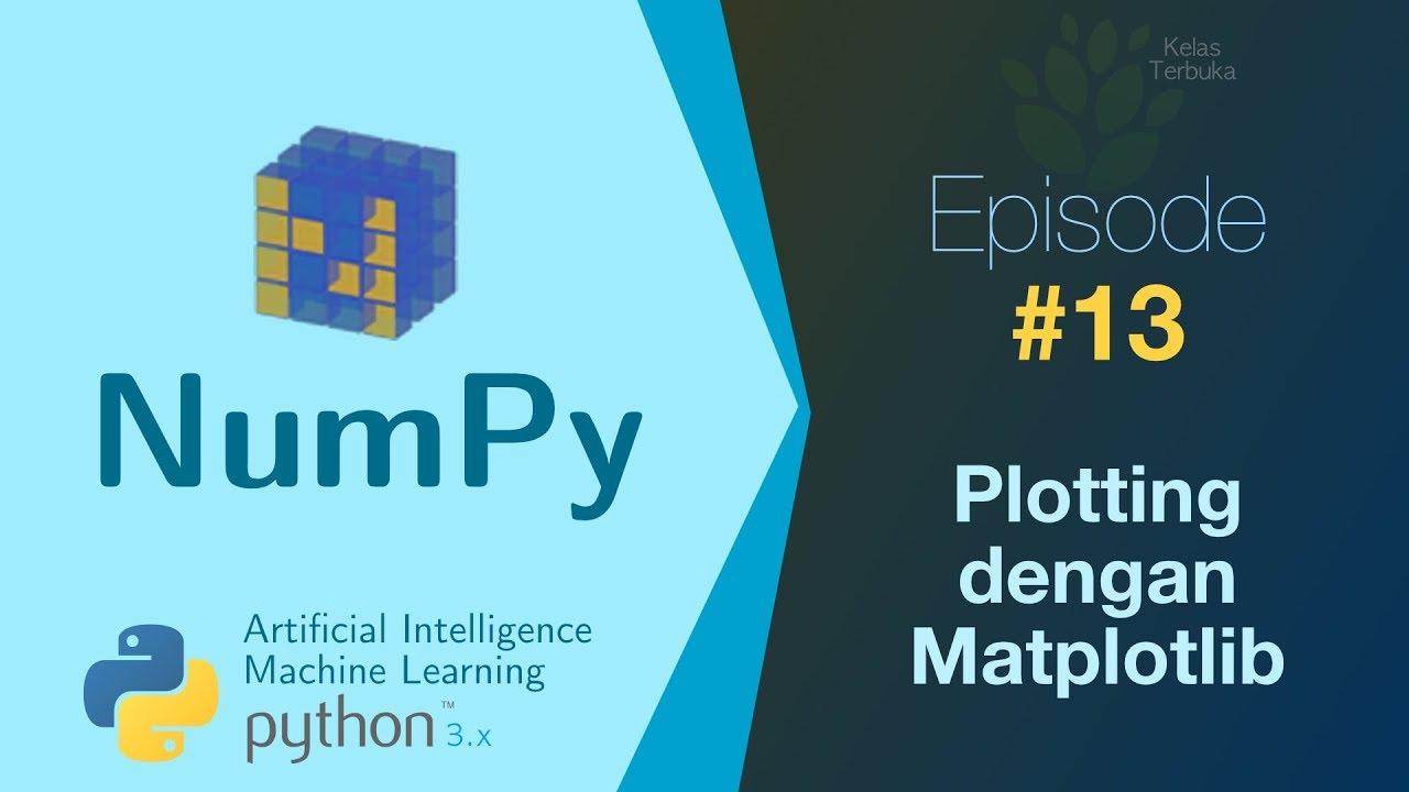 Belajar numpy python data analisis 13 plot data dengan belajar numpy python data analisis 13 plot data dengan matplotlib kelas terbuka ccuart Choice Image
