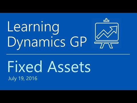Microsoft Dynamics GP - Fixed Assets Training (July 19, 2016