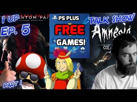 1Up Talk Show Ep. 5 Part 1 Ft. Nomdee and Spoony Bard, Playstation Plus Games