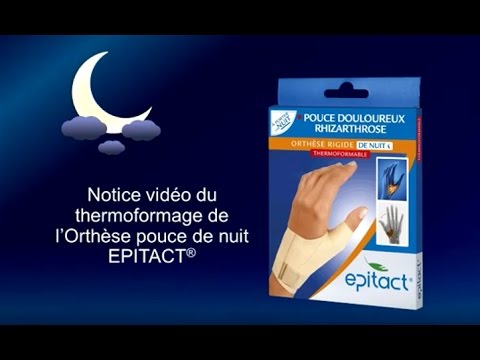 Epitact pharma   Notice thermoformage orthèse pouce rigide NUIT