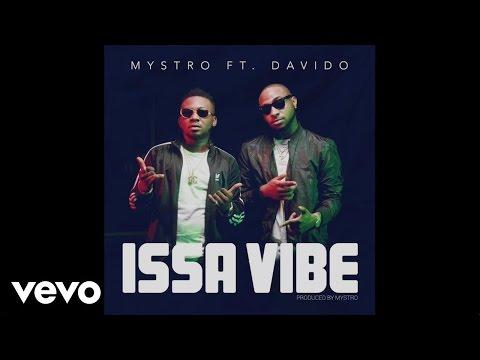 Mystro - Issa vibe ft. Davido