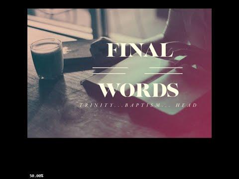 2021.05.30 Final Words: Trinity