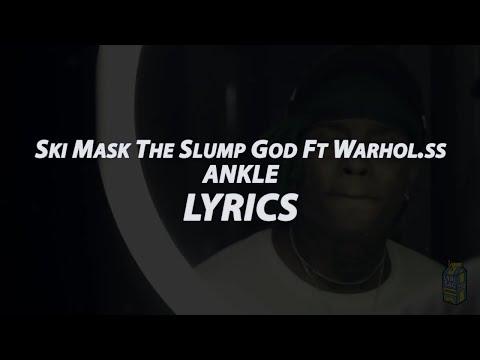 Ankle Lyrics   Ski Mask The Slump God & Warhol.ss