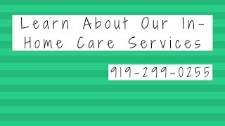 In Home- Elder Care For Seniors Cary, NC | Call (919) 299-0255