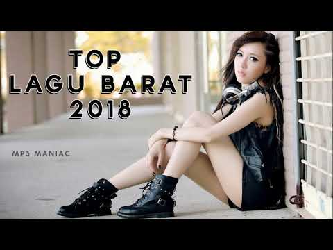 Kumpulan Top Lagu Barat Terbaru 2018 [Top Song Western] - MP3 Maniac