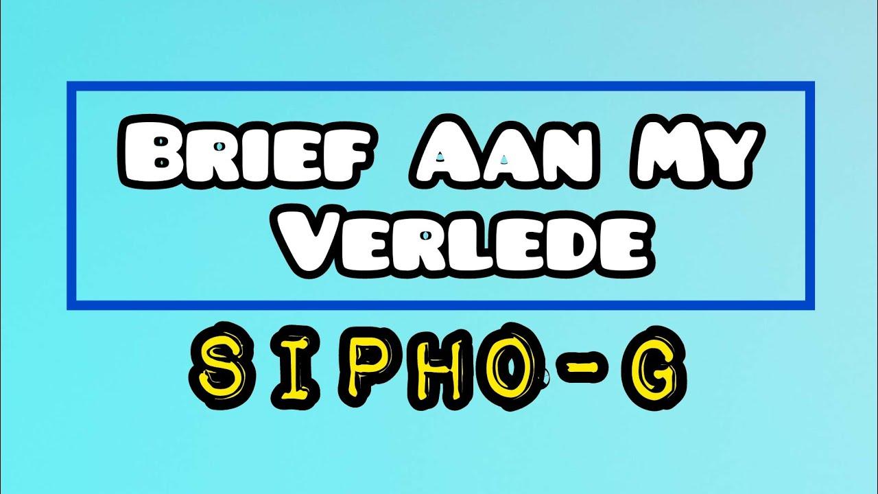 Download Sipho-G - Brief Aan My Verlede (Lyric Video)