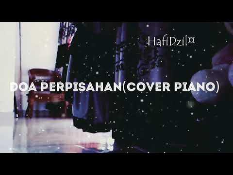 Doa Perpisahan piano cover ..lagu nasyid sedih dan menyayat hati