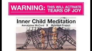 Inner Child Meditation with Annalynne McCord x MyIntent