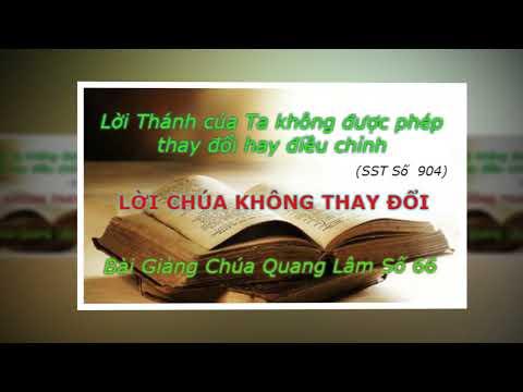Bài Giảng Chúa Quang Lâm Số 66: Lời Chúa không Thay Đổi