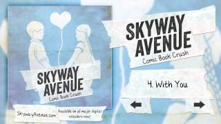 With You - Skyway Avenue (Track 04)