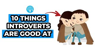 10 Things Introverts Are Good At