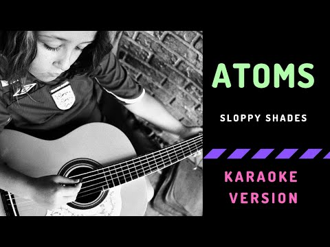 SLOPPY - Atoms (Karaoke Version No Vocals)