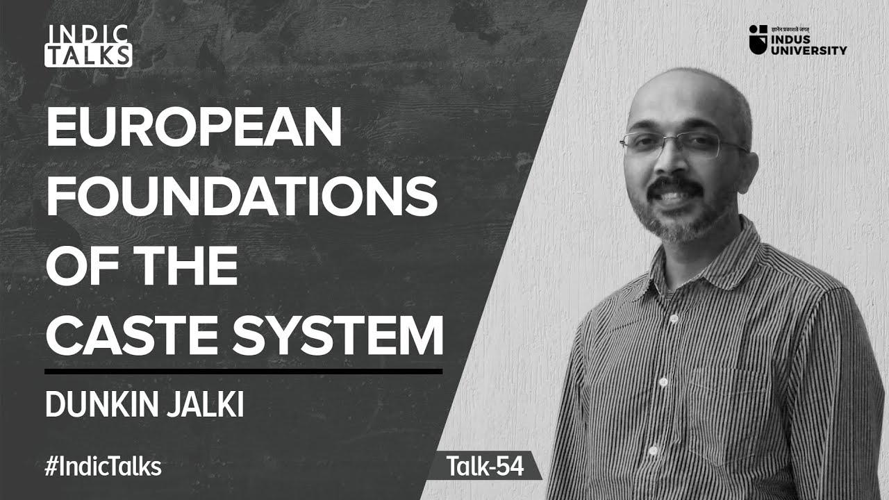 Download European Foundations of the Caste System - Dunkin Jalki - #IndicTalks