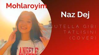 Nutella Gibi Tatlısın (Cover by Babymohi) Resimi