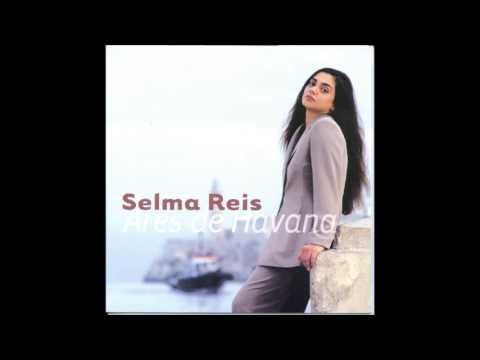 Selma Reis - Ares de Havana [1999] (Álbum Completo)